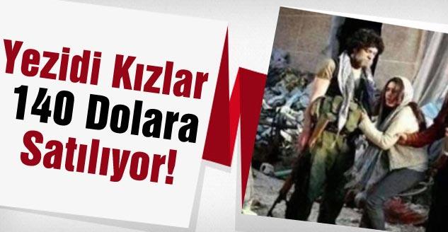 Yezidi Kızlar 140 Dolara Satılıyor!