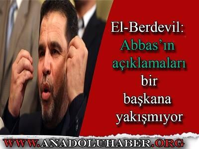 Salah El-Berdevil: Abbas'ın açıklamaları bir başkana yakışmıyor