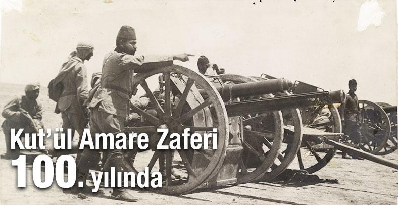 """Osmanlı'nın İngiltere'yi dize getirdiği """"Kut'ül Amare"""" zaferi 100 yaşında"""